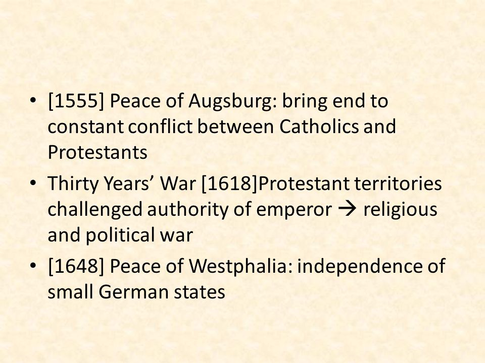 [1555] Peace of Augsburg: bring end to constant conflict between Catholics and Protestants